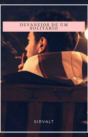 DEVANEIOS DE UM SOLITÁRIO by SirValt