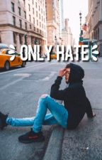 """Only hate"" 