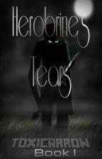 Herobrine's Tears (Book 1) by ToxicArrow