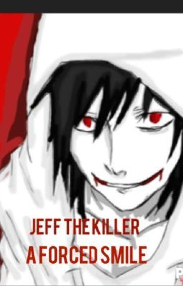 A Forced Smile (Jeff the Killer romance)