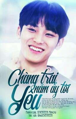 [Fanficgirl][SEVENTEEN Mingyu] Chàng Trai Năm Ấy Tôi Yêu