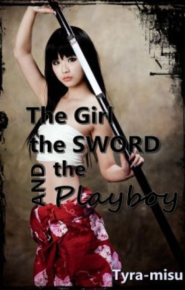The Girl, The Sword, and The Playboy