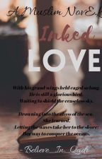 Inked Love (A Muslim Love Story) by Believe_In_Qadr