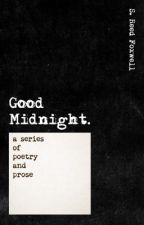 Good Midnight. by ofQuillsandInk