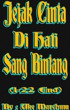 Jejak Cinta Di Hati Sang Bintang (1-22 End). by putrayanto