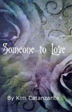 Someone to Love by kimcatanzarite