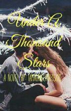 Under A Thousand Stars by iamaunicorn3503