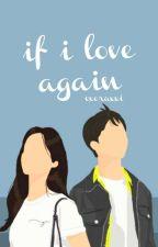 If I Love Again by exoraxxi