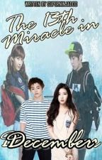 13th Miracle of December [ One Shot Story ] by SuperNinJaDoo