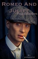 ROMEO AND JULIET • PEAKYBLINDERS by xperson14