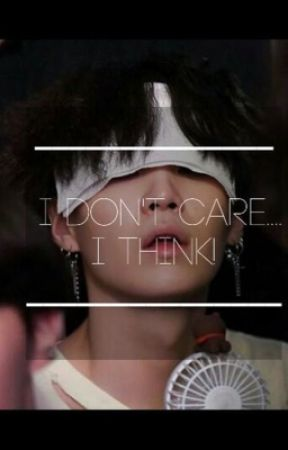 I don't care....I think! by _bts_army_love_23