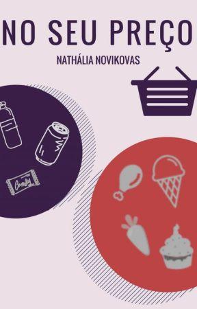 No Seu Preço by NaNovikovas