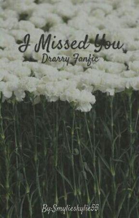 I Missed You by Smylieskylie55