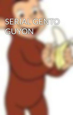 SERIAL GENTO GUYON