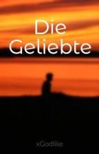 Die Geliebte by xGodlike
