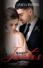 TOGETHER  FOREVER  - Sempre Juntos  ( Série amores improváveis Livro 3 by ednalva2458
