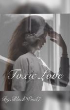 Toxic Love  by bullshnit