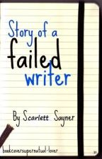 Story of a Failed Writer by ScarlettSayner