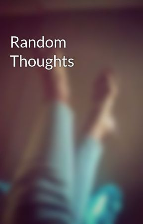Random Thoughts  by suvilian