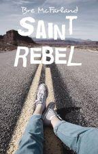 Saint Rebel  by bremcfarland