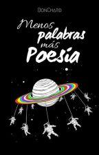 Menos Palabras, Más Poesía by BonChard