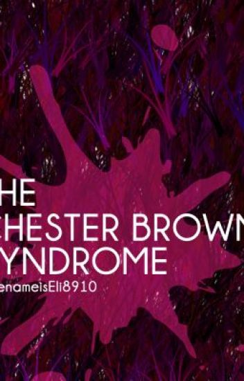 The Chester Brown Syndrome