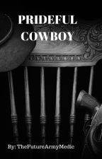 Prideful Cowboy Book 1: Prideful One, Doctor's Son *COMPLETE* by TheFutureArmyMedic