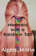 Mermaid with a Rainbow Tail (She's Alpha) by Alpha_Marie