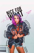 Nice For What » Drake & Sasha Banks by ThelovelyAngels