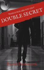 Double Secret by FluffyTerminator