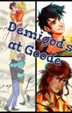 Demigods at goode (on hold) by PJOTheDamSnackBar