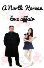 A North Korean Love Affair by pizzaharo