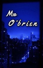 Mr. O'Brien by downbeatDylan