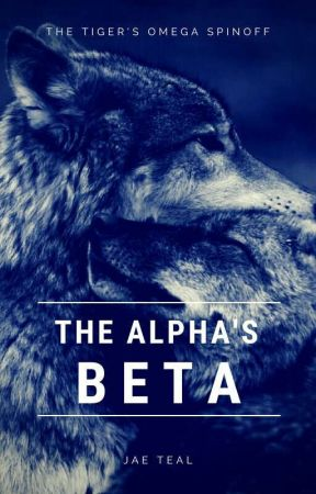 The Alpha's Beta by jaeteal01