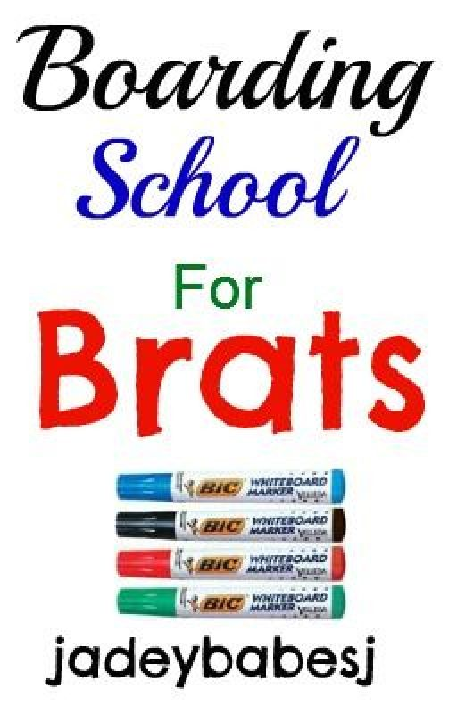 boarding school for brats (new version)!!!!!!!!11 by jadeybabesj