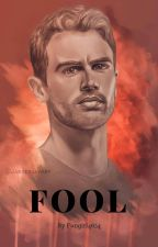 Fool ~ Four x Reader [Book 2] by Fangirl4654