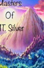 Masters of Mt. Silver by Xxspen10xX