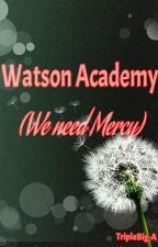 Watson Academy (We Need Mercy) by Camstasissy