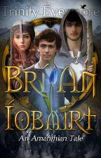 Brí An Íobairt: An Amanthian Tale by TheRegularRavenclaw
