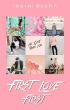 First Love First [On Hold] by asphore_t