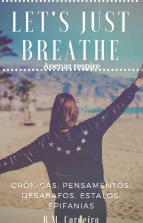 Let's Just Breathe - Apenas respire by RMCordeiro
