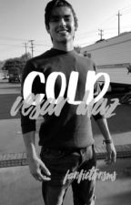 Cold | Cesar Diaz by FanFictionsMS