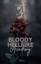 Bloody Hellfire Academy by Zydeegirl