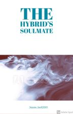 The Hybrids Soulmate by jessie_bell2001