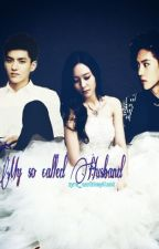 My so called Husband (Exo Fanfiction) by stephsmine