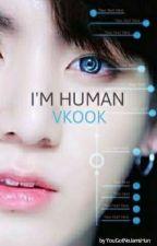 i'm human | VKook | by YouGotNoJamsHun