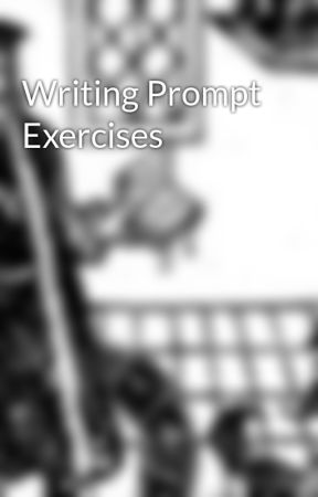 Writing Prompt Exercises by VitriolicGear