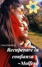 Recuperaré tu confianza, Molfese (#QRTPP2 // Ruggelaria) by MalenaPar