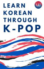 Learn Korean Through K-Pop by AmbassadorsKR
