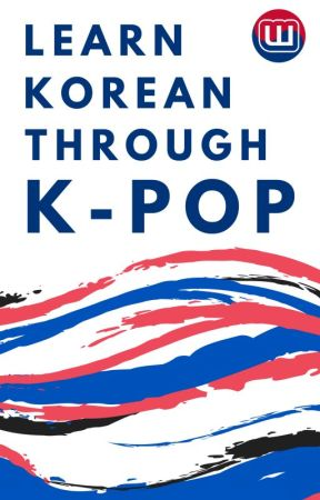 Learn Korean Through K-Pop by K-Ambassadors